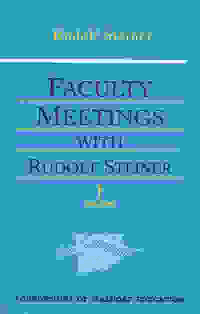 Faculty Meetings with Rudolf Steiner