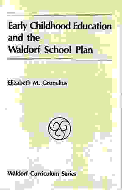 Early Childhood Education and the Waldorf School Plan