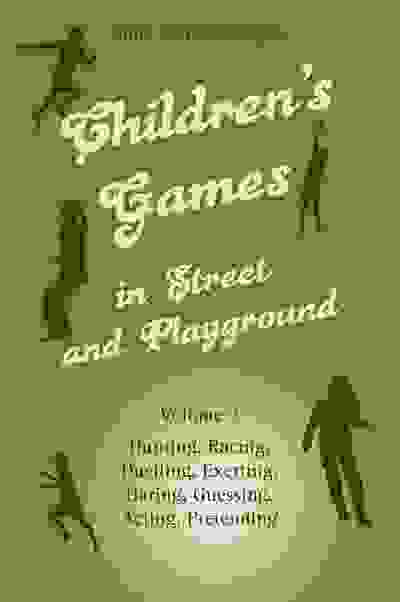 Children's Games in Street and Playground, Volume 2