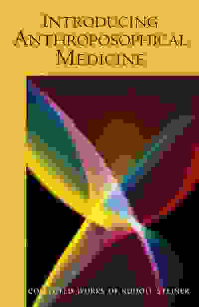 Introducing Anthroposophical Medicine