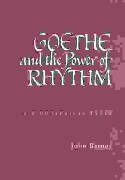 Goethe and the Power of Rhythm