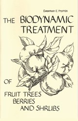Biodynamic Treatment of Fruit Trees, Berries and Shrubs, The