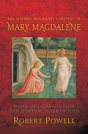 The Mystery, Biography and Destiny of Mary Magdalene