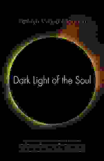 Dark Light of the Soul