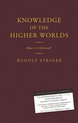 Knowledge of the Higher Worlds: 150th Anniversary Edition
