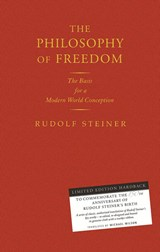Philosophy of Freedom, The: 150th Anniversary Edition