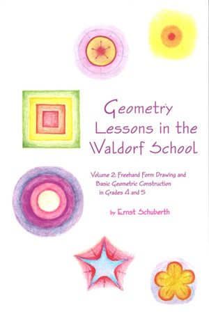 Geometry Lessons in the Waldorf School: Volume 2