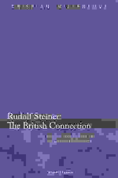 Rudolf Steiner: The British Connection