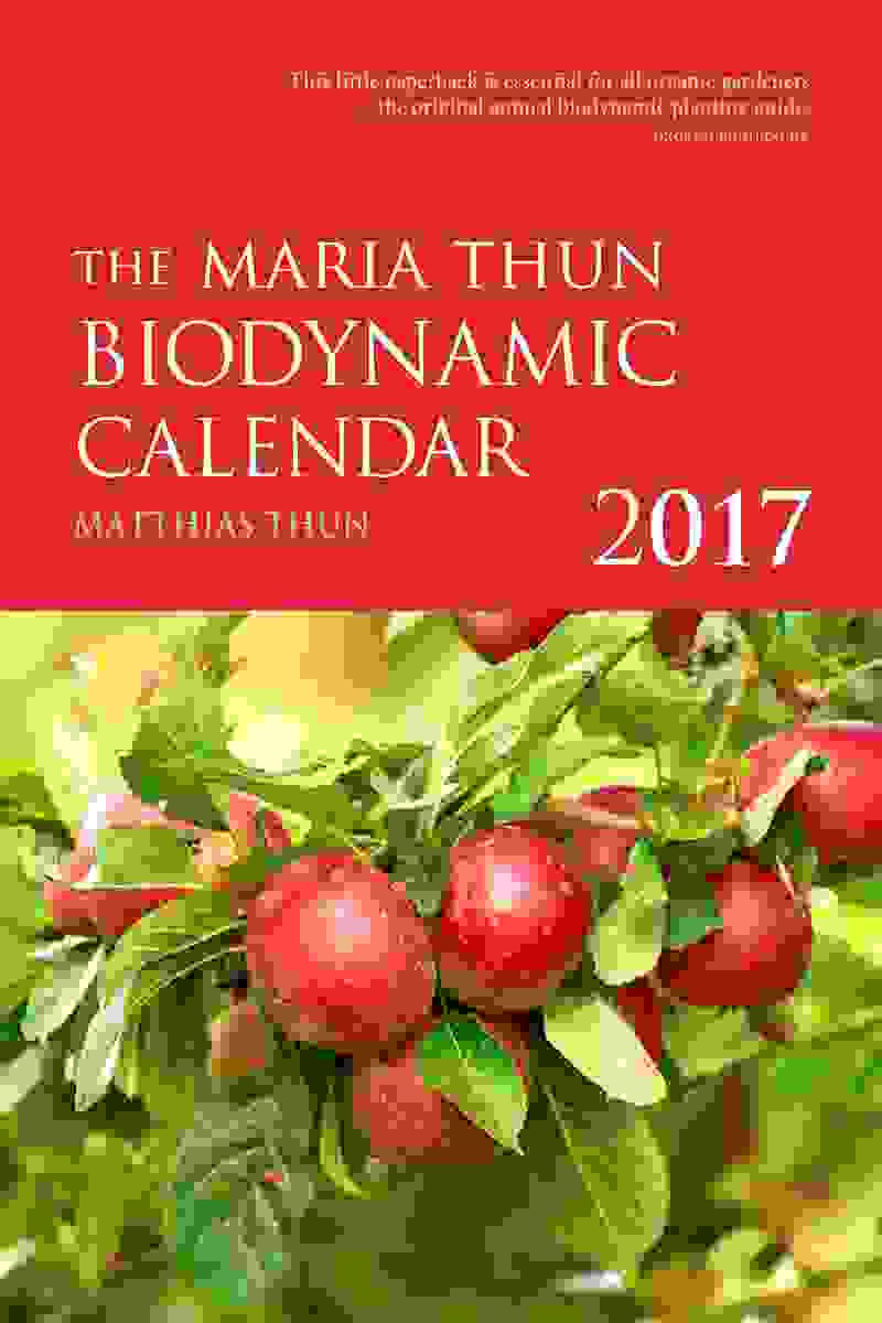 The Maria Thun Biodynamic Calendar 2017